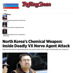 North Korea's Chemical Weapon: Inside Deadly VX Attack - Rolling Stone