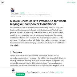 5 Toxic Chemicals to Watch Out for when buying a Shampoo or Conditioner