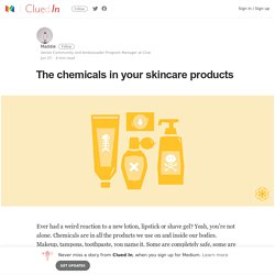 The chemicals in your skincare products – Clued In – Medium