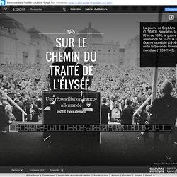 Sur le chemin du traité de l'Élysée - Institut culturel de Google