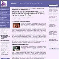 GRENOBLE : LES CHEMINS NUMERIQUES du savoir - Yaël BRISWALTER, délégué académique au numérique, organisateur du colloque