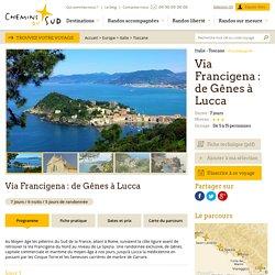 Chemins du Sud - Italie Toscane : Via Francigena : de Gênes à Lucca
