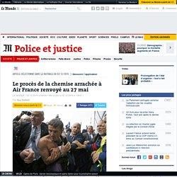 Le procès de la chemise arrachée à Air France renvoyé au 27 mai