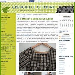La CHEMISE D'HOMME devient BLOUSE - GRENOUILLE CITADINE