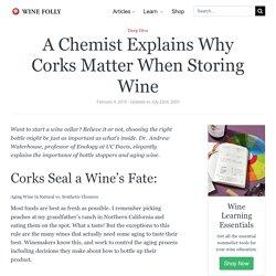 A Chemist Explains Why Corks Matter When Storing Wine