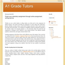 A1 Grade Tutors: Finish your chemistry assignment through online assignment writing service
