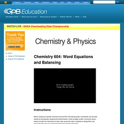 Chemistry 604: Word Equations and Balancing