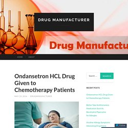 Ondansetron HCL Drug Given to Chemotherapy Patients
