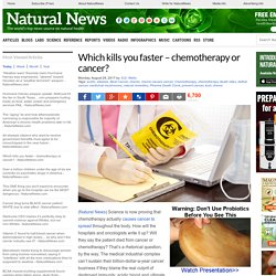 Which kills you faster – chemotherapy or cancer? – NaturalNews.com