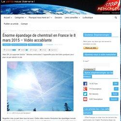 Énorme épandage de chemtrail en France le 8 mars 2015 – Vidéo accablante