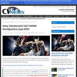 Hate Chemtrails? ACT NOW! Earthjustice sues EPA!