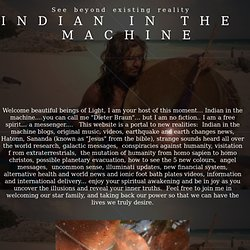 INDIAN IN THE MACHINE 2012, Detox Ionic Foot Bath Plates, Chemtrails, Native Spirit, Drummer, Galactic Federation of Light, God's Will, Ascension, Spiriual Health, Sananda Esu Immanuel, Conspiracy Theories , Extraterrestrials, Channeled messages, Angel ph