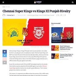 Chennai Super Kings vs Kings XI Punjab Rivalry