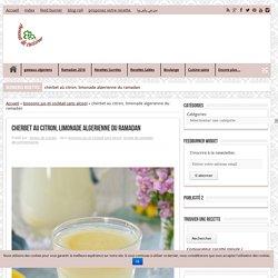 cherbet au citron, limonade algerienne du ramadan