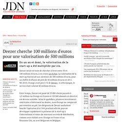 Deezer cherche 100 millions d'euros pour une valorisation de 500 millions
