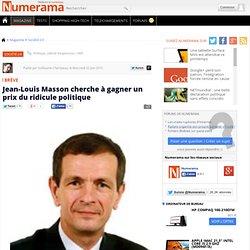 Jean-Louis Masson cherche à gagner un prix du ridicule politique