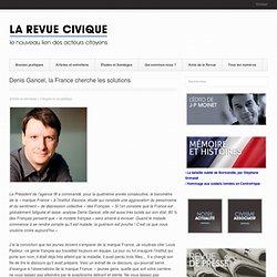 Denis Gancel, la France cherche les solutions