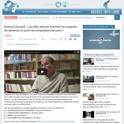 """Étienne Chouard: """"Les 99% doivent chercher les complots, les dénoncer et punir les comploteurs de suite"""""""