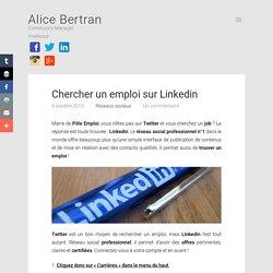 Chercher un emploi sur Linkedin - Alice Bertran