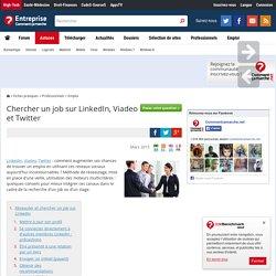 Chercher un job sur LinkedIn, Viadeo et Twitter