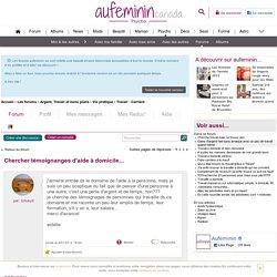 Chercher témoignanges d'aide à domicile... : Forum Travail - Carrière
