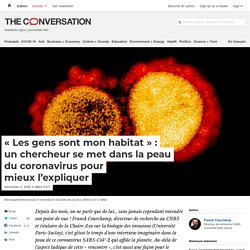 «Les gens sont mon habitat»: unchercheur se met dans la peau du coronavirus pour mieux l'expliquer