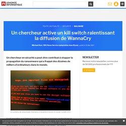 Un chercheur active unkill switchralentissant la diffusion de WannaCry