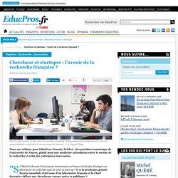 Chercheur et startuper : l'avenir de la recherche française ?