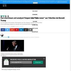 """Ces chercheurs ont analysé l'impact des """"fake news"""" sur l'élection de Donald Trump"""