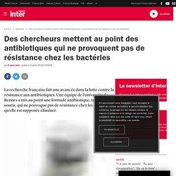 Des chercheurs mettent au point des antibiotiques qui ne provoquent pas de résistance chez les bactéries