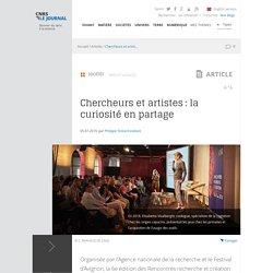 Chercheurs et artistes : la curiosité en partage (CNRS le journal, 2019)