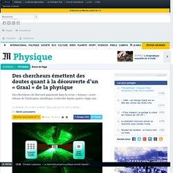 Des chercheurs émettent des doutes quant à la découverte d'un «Graal» de la physique