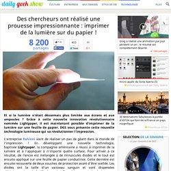 Des chercheurs ont réalisé une prouesse impressionnante : imprimer de la lumière sur du papier