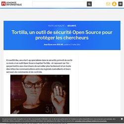 Tortilla, un outil de sécurité Open Source pour protéger les chercheurs