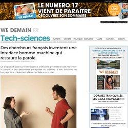Des chercheurs français inventent une interface homme-machine qui restaure la parole