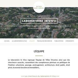 L'équipe : chercheurs en urbanisme du laboratoire In Vivo