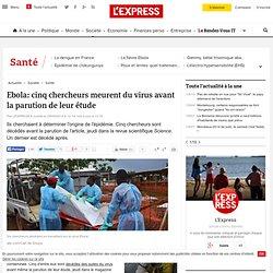 Ebola: cinq chercheurs meurent du virus avant la parution de leur étude