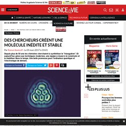 Des chercheurs créent une molécule inédite et stable - Science-et-vie.com