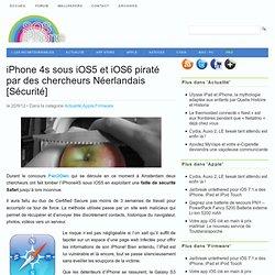 iPhone 4s sous iOS5 et iOS6 piraté par des chercheurs Néerlandais [Sécurité