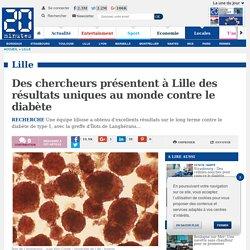 Des chercheurs présentent à Lille des résultats uniques au monde contre le di...