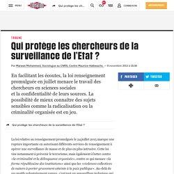 (20+) Qui protège leschercheurs dela surveillance de l'Etat ?