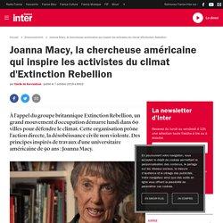 Joanna Macy, la chercheuse américaine qui inspire les activistes du climat d'Extinction Rebellion