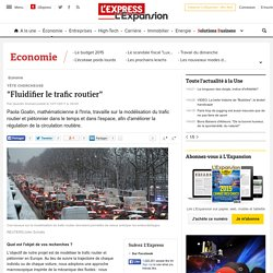 """Tête chercheuse : """"Fluidifier le trafic routier"""" - L'Express L'Expansion"""