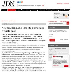 Ne cherchez pas, l'identité numérique n'existe pas ! par David Forest - Chronique e-Business