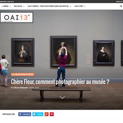 Chère Fleur, comment photographier au musée ? - OAI13