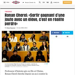 Ronan Cherel: «Sortir gagnant d'une joute avec un élève, c'est en réalité perdre»