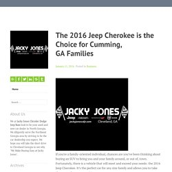 The 2016 Jeep Cherokee is the Choice for Cumming, GA Families