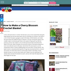 How to Make a Cherry Blossom Crochet Blanket - C K Crafts