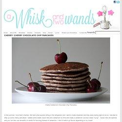 Cherry/ Cherry Chocolate Chip Pancakes