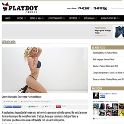 Cherry Morgan en entrevista Playboy México